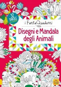 Disegni e Mandala degli Animali - I FantaQuaderni - Libro