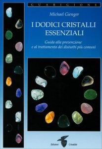 I Dodici Cristalli Essenziali - Libro