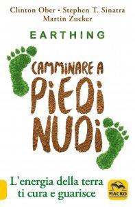 Earthing. Camminare a Piedi Nudi - Libro