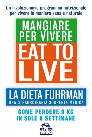 Eat To Live - Mangiare Per Vivere - Ebook