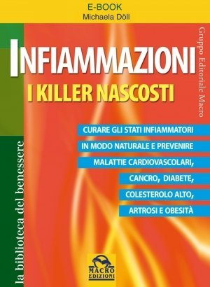 Infiammazioni i Killer Nascosti - Ebook