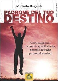 Padrone del tuo Destino - Ebook
