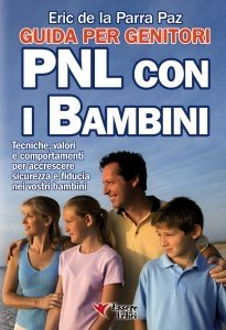 Pnl Con I Bambini - Guida Per Genitori - Ebook