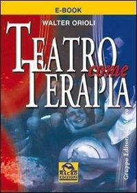 Teatro come Terapia - Ebook