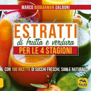 Estratti di Frutta e Verdura per le 4 Stagioni - Libro