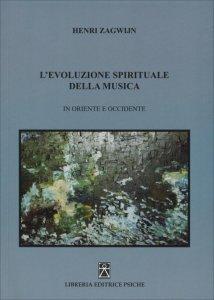 Evoluzione Spirituale della Musica in Oriente e Occidente - Libro