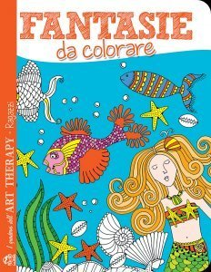 I Quaderni dell'Art Therapy RAGAZZI - Fantasie da Colorare - Libro