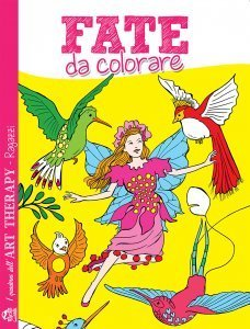 I Quaderni dell'Art Therapy RAGAZZI - Fate da Colorare - Libro