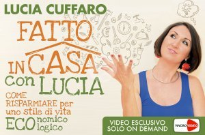 Fatto in Casa con Lucia - On Demand
