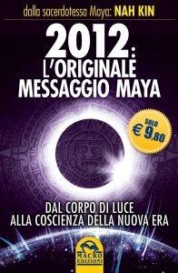 2012 L'Originale Messaggio Maya - Libro