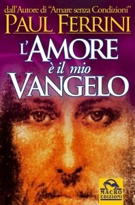 L'Amore è il mio Vangelo - Libro