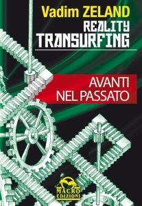 Reality Transurfing: Avanti nel Passato
