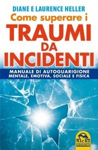Come Superare i Traumi da Incidenti - Libro