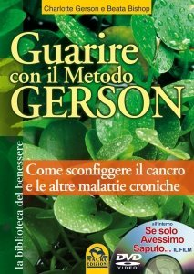 Guarire con il metodo Gerson - Ebook + Video