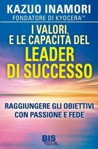I Valori e le Capacità del Leader di Successo - Libro