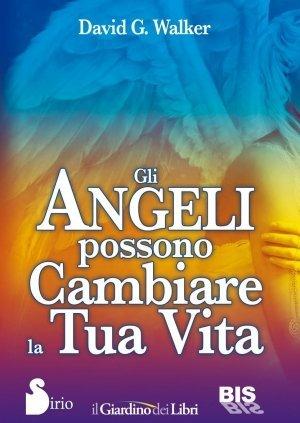 Gli Angeli possono cambiare la tua vita USATO - Libro