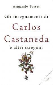 Gli Insegnamenti di Carlos Castaneda - Libro
