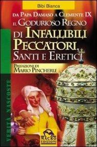 Godurioso Regno di Infallibili Peccatori, Santi e Eretici - Libro
