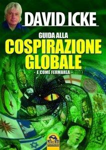 Guida di David Icke alla Cospirazione Globale (e come fermarla) - Libro