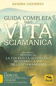 Guida Completa alla Vita Sciamanica USATO - Libro