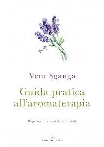 Guida Pratica all'Aromaterapia - Libro