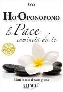 Ho-Oponopono - La Pace Comincia da Te - Libro
