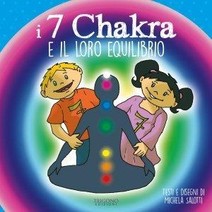 I 7 Chakra e il Loro Equilibrio - Libro