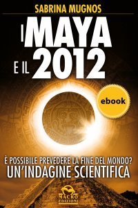 I Maya e il 2012 - Ebook
