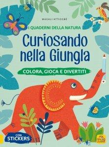 I Quaderni della Natura - Curiosando nella Giungla - Libro