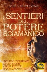 I Sentieri del Potere Sciamanico - Libro