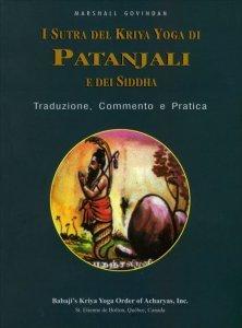 I Sutra del Kriya Yoga di Patanjali e Dei Siddha - Libro