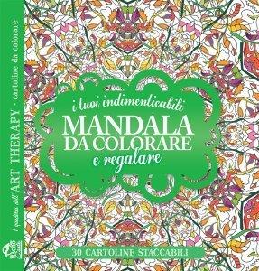 I Quaderni dell'Art Therapy - I Tuoi Indimenticabili Mandala da Colorare e Regalare - Libro