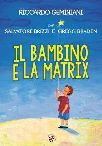 Il Bambino e la Matrix - Libro