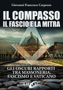 Il Compasso il Fascio e la Mitra - Libro