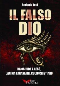 Il Falso Dio - Libro