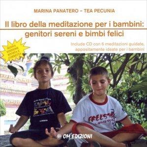 Il Libro della Meditazione per i Bambini: Genitori Sereni e Bimbi Felici + CD - Libro