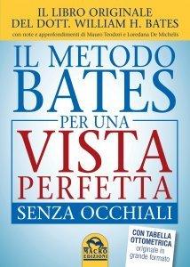 Il Metodo Bates per una Vista Perfetta Senza Occhiali - Ebook