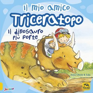 Il Mio Amico Triceratopo - Libro
