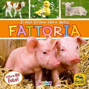 Il Mio primo Libro Della Fattoria - Libro