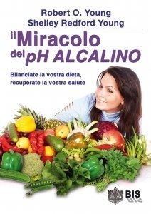 Il Miracolo del pH Alcalino - Ebook