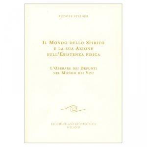 Il Mondo dello Spirito e la sua Azione sull'Esistenza fisica - Libro