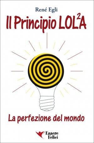 Il Principio LOLA - La perfezione del Mondo - Libro