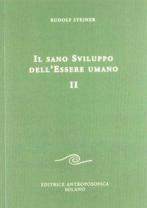 Il sano Sviluppo dell'Essere Umano - Vol.II - Libro