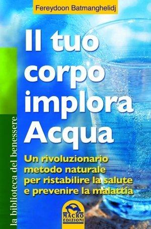 Il Tuo Corpo Implora Acqua - Ebook