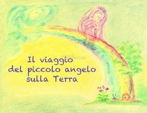 Il viaggio del piccolo Angelo sulla Terra - Libro