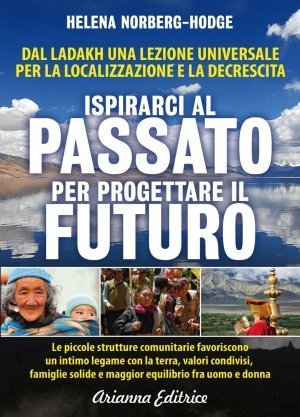 Ispirarci al Passato per Progettare il Futuro - Dal Ladakh una lezione - Libro