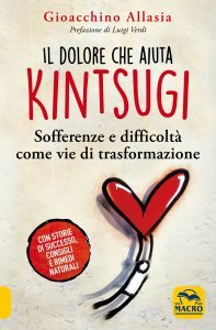 Kintsugi - Il Dolore che Aiuta - Libro