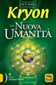 Kryon - La Nuova Umanità - Ebook