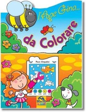 L'Ape Gina... da Colorare - Libro