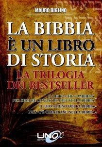 La Bibbia è un Libro di Storia - Trilogia dei Bestseller - Libro